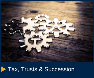 Tax, Trusts & Succession