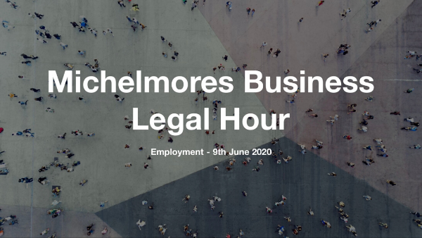 Michelmore Business Legal Hour Employment Webinar 09/06/2020