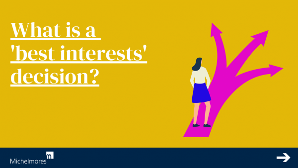 What is a 'best interests' decision?