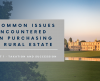 Common Issues Encountered When Purchasing A Rural Estate - Part 1 -  Taxation and Succession
